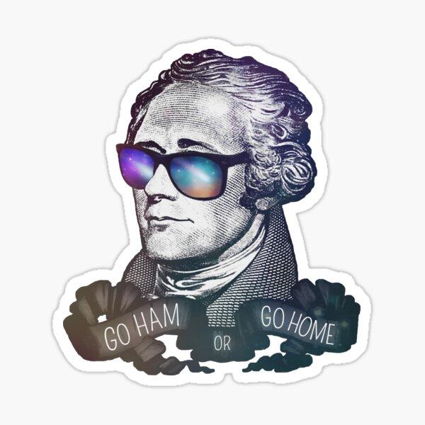 Hamilton: Go Ham or Go Home! Sticker