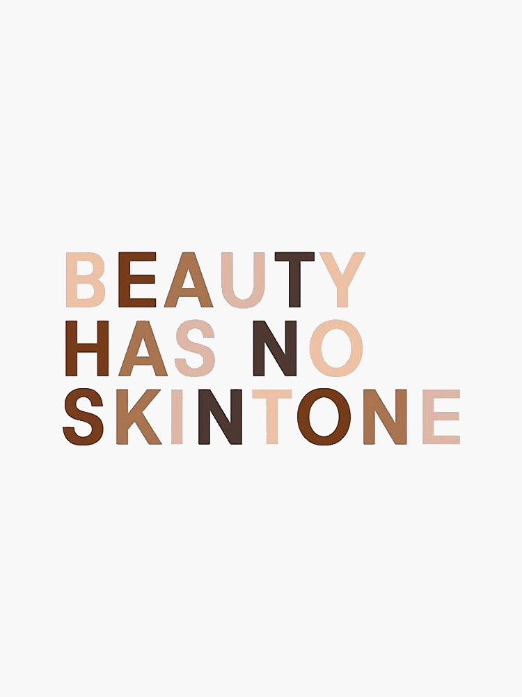 Beauty has no skintone by jessicaleah15