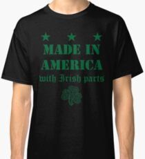 Made in America with Irish Parts Classic T-Shirt