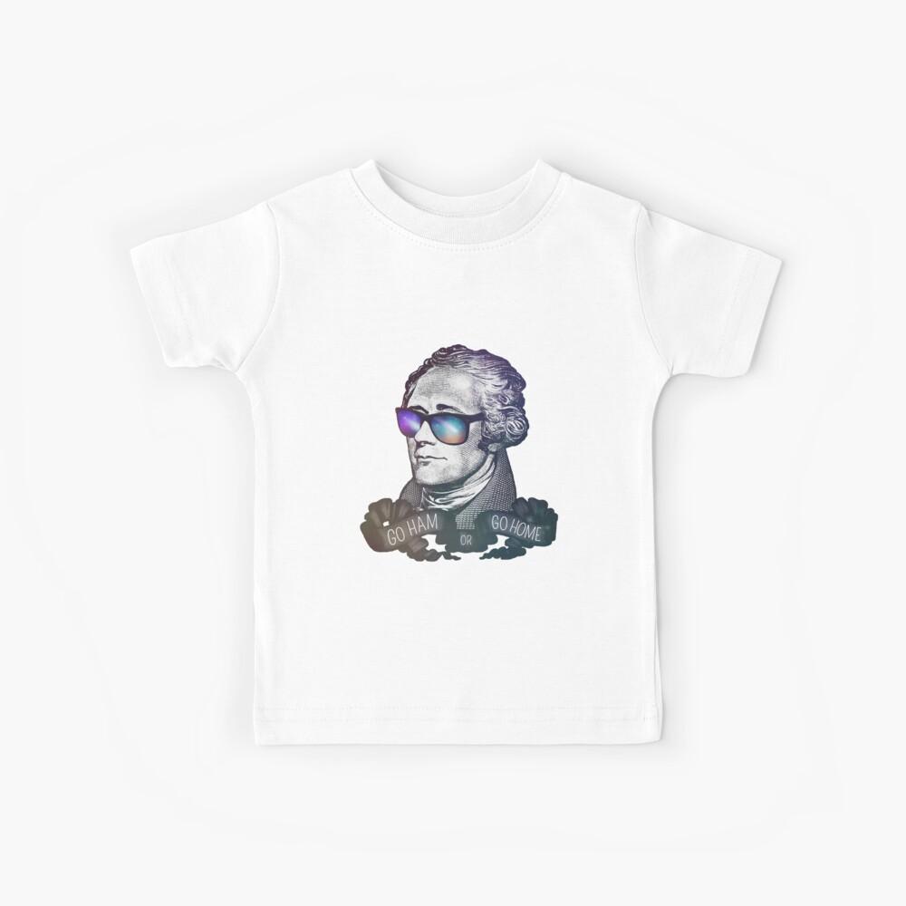 Hamilton: Go Ham or Go Home! Kids T-Shirt