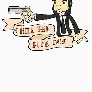 Pulp fiction - Chill The Fuck Out by outlive