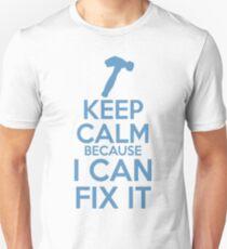 Keep Calm because I Can Fix It Unisex T-Shirt