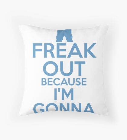 Freak Out because I'm Gonna Wreck It Throw Pillow
