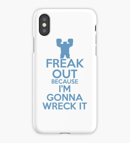 Freak Out because I'm Gonna Wreck It iPhone Case