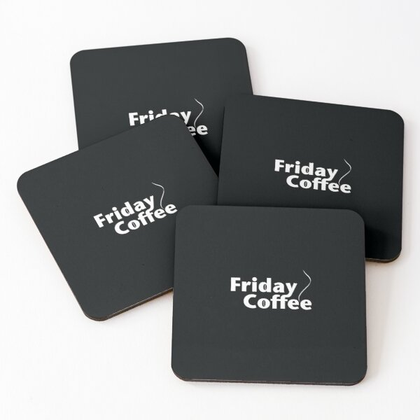 Friday Coffee. White on Black. Coasters (Set of 4)
