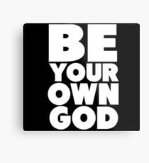 Be your own god Metal Print