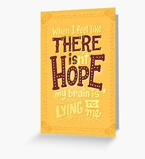 There is hope Greeting Card