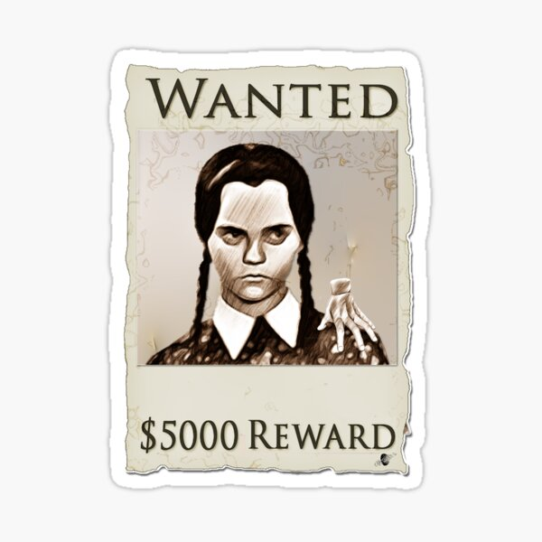 Wanted: Wednesday and the Thing reward 5, 000 dollars for humor, Sticker