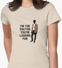 I'm the Doctor you're looking for T-Shirt
