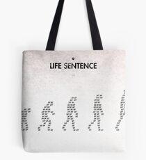99 Steps of Progress - Life sentence Tote Bag