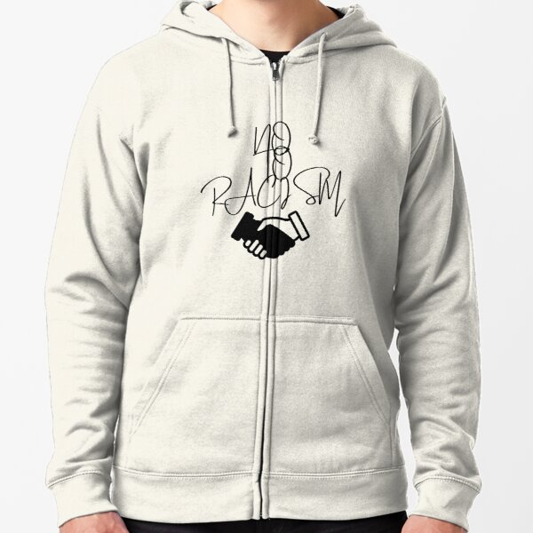 No to Racism T-shirt Zipped Hoodie