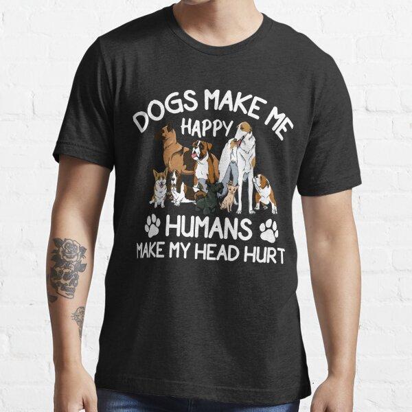 Los perros me hacen feliz Los humanos hacen que me duela la cabeza Camiseta esencial