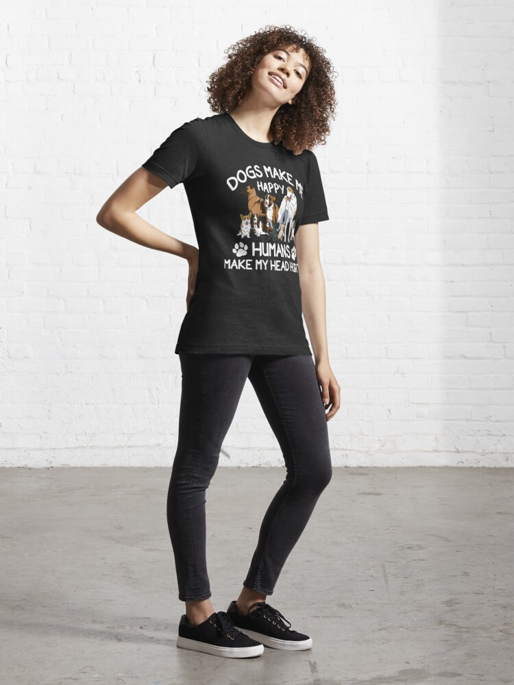 Alternate view of Dogs Make Me Happy Humans Make My Head Hurt Essential T-Shirt