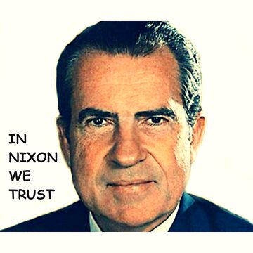 In Nixon We Trust by JapanReborn