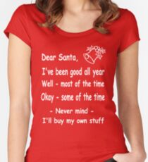 funny Christmas Dear Santa, Never mind, I'll buy my own stuff. Women's Fitted Scoop T-Shirt