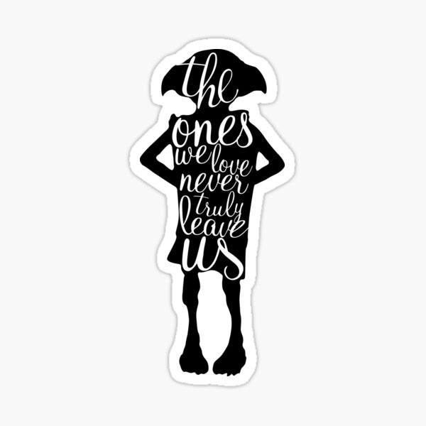 The ones we love never truly leave us Sticker