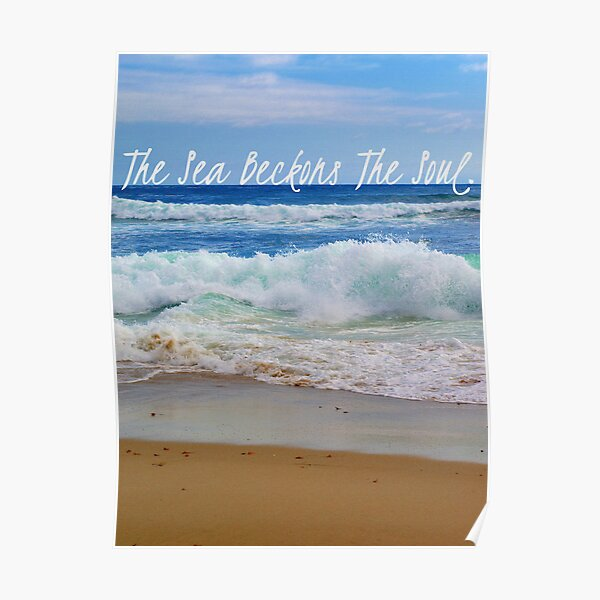 The Sea Beckons The Soul Poster