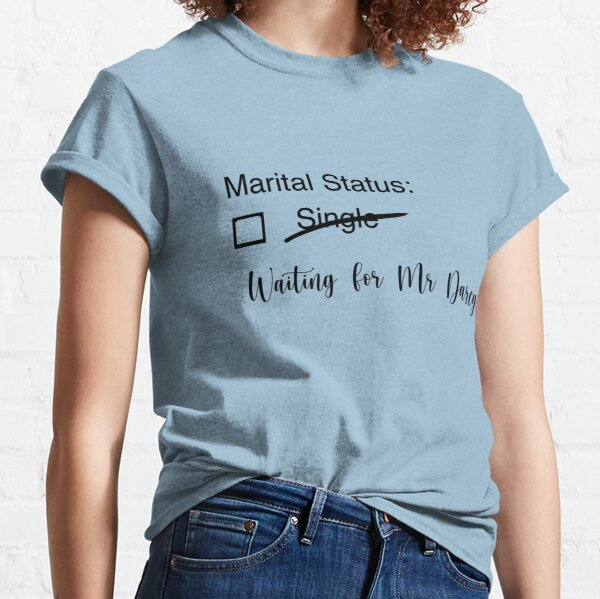 Pride and Prejudice Waiting for Mr Darcy  Classic T-Shirt
