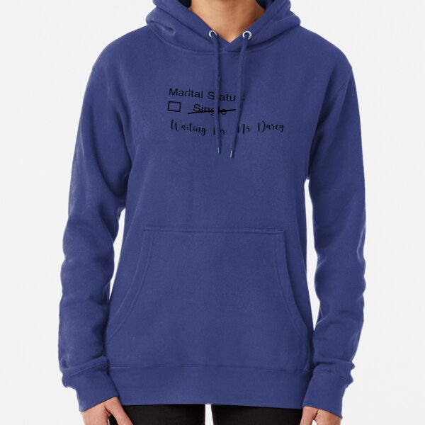 Pride and Prejudice Waiting for Mr Darcy  Pullover Hoodie