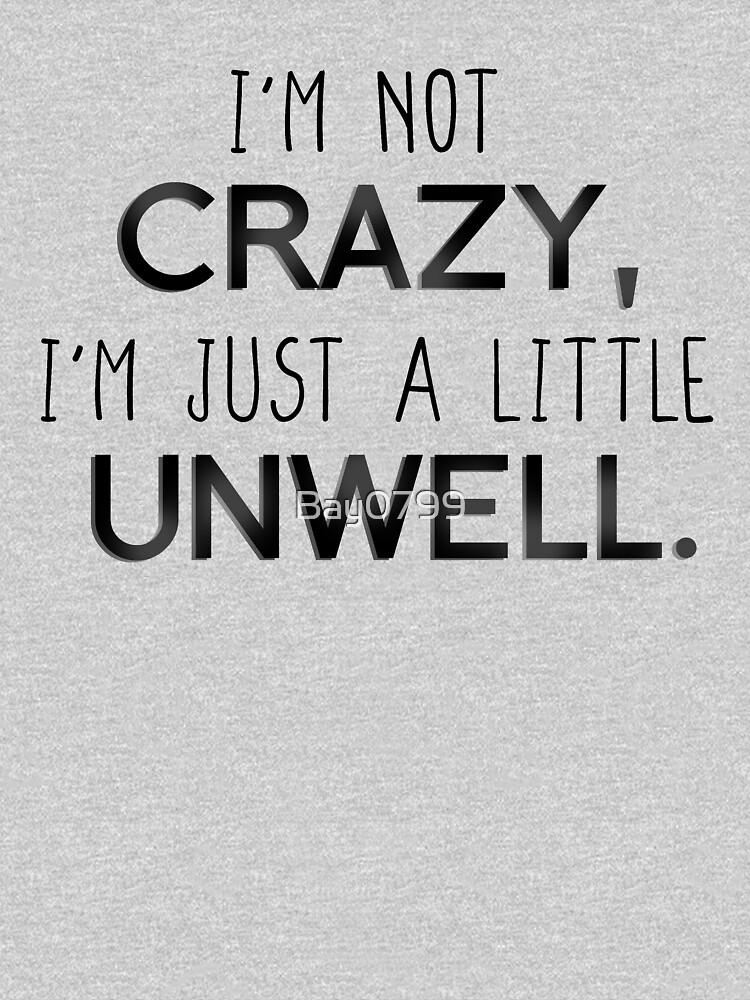 I'm Not Crazy, Just A Little Unwell - Matchbox Twenty Design by Bay0799