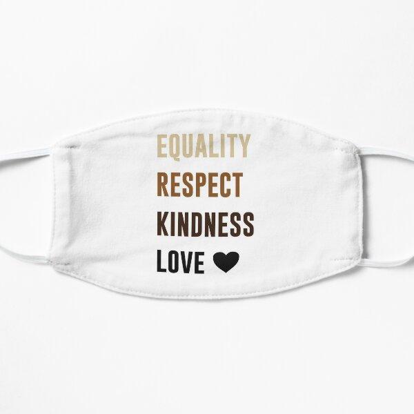 Equality Respect Kindness Love Flat Mask