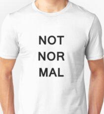 Not Normal (Dark Text) Unisex T-Shirt