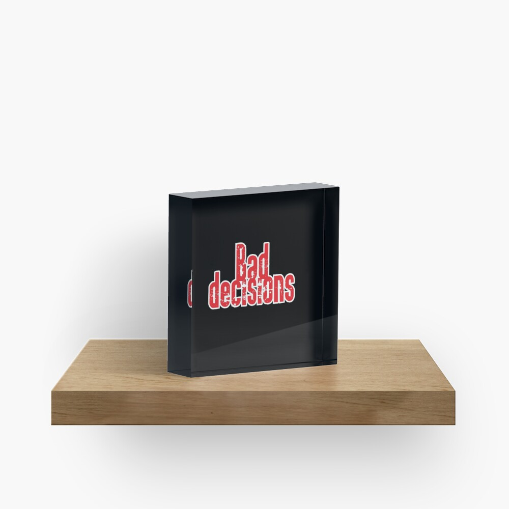 Bad Decisions Band: Band Logo! Acrylic Block