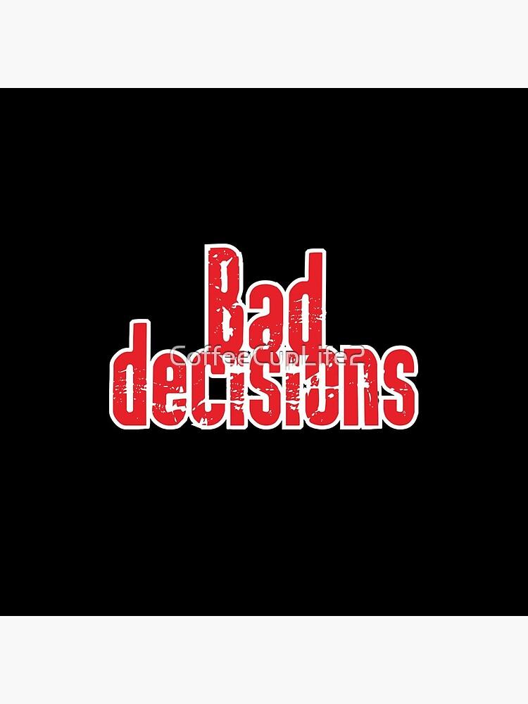Bad Decisions Band: Band Logo! by CoffeeCupLife2