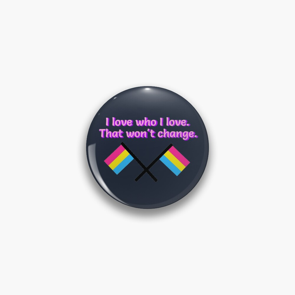 I Love Who I Love - Pansexual Flag Design Pin