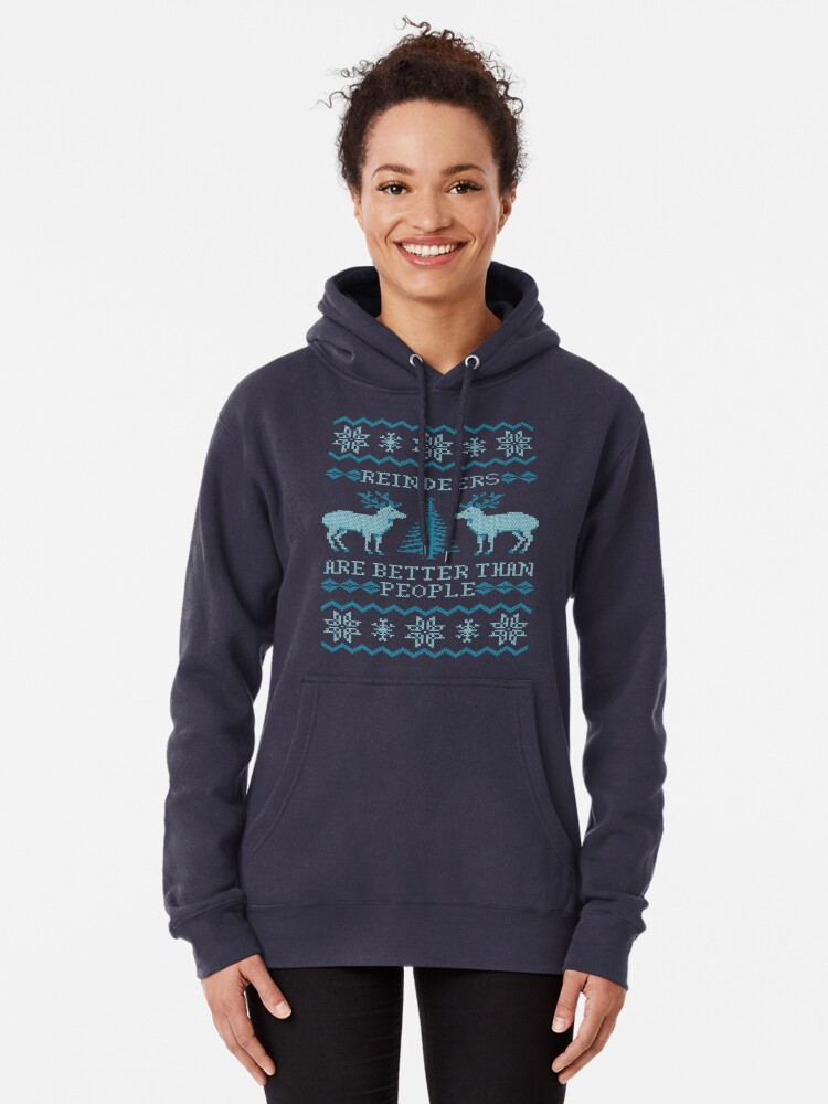 Alternate view of Reindeers Are Better Than People (Special Edition) Pullover Hoodie