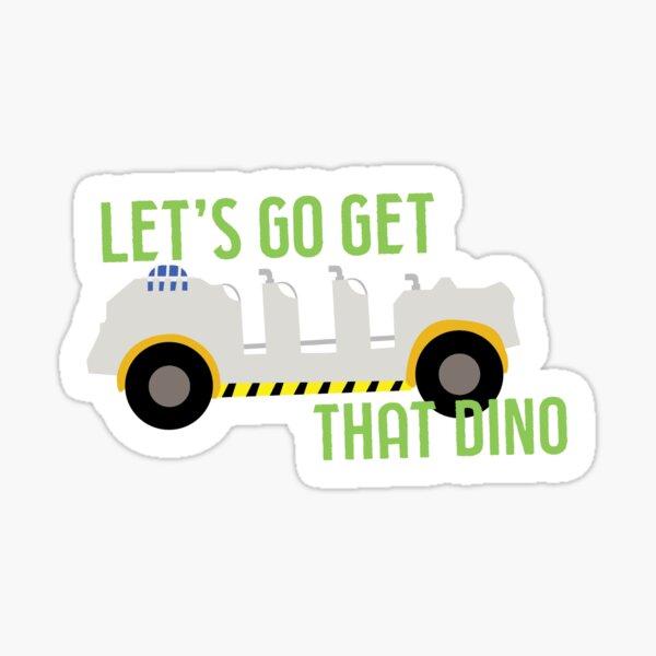 Let's Go Get That Dino Sticker