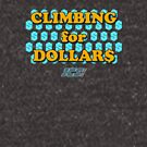 Climbing for Dollars - The Running Man by GroatsworthTees