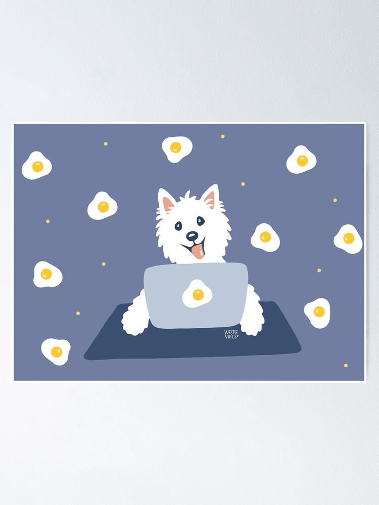 Alternate view of Westie Dog Working From Home Poster