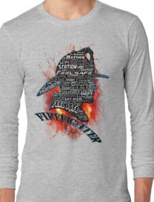 Firefighter phrases that symbolize Long Sleeve T-Shirt