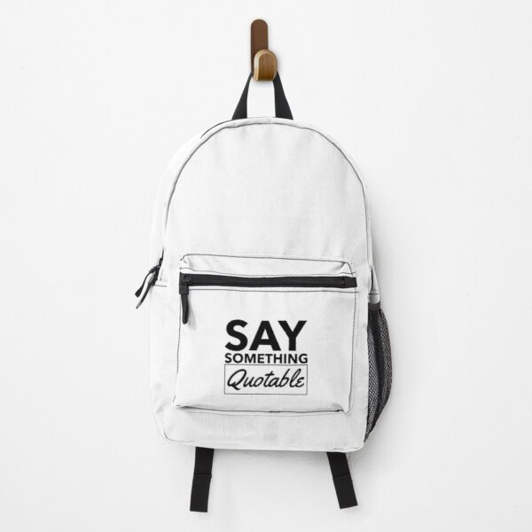 Say Something Quotable Backpack