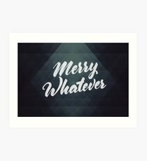 Merry Whatever Lettering Art Print