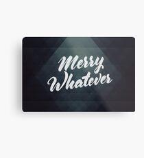 Merry Whatever Lettering Metal Print