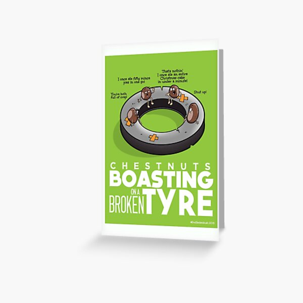 Chestnuts Boasting on a Broken Tyre Greeting Card