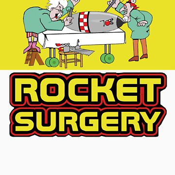 Operation Rocket Surgery by DrAwkward