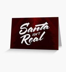 Santa isn't Real Carte de vœux