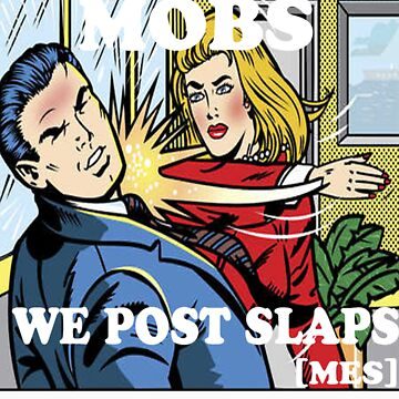 MOBS we post slaps by JohffVentura