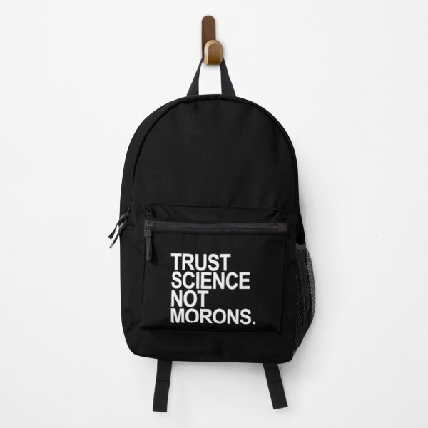 TRUST SCIENCE NOT MORONS Backpack