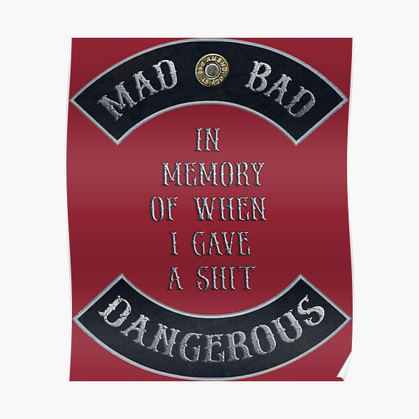 "Mad Bad Dangerous in Rockers with ""In Memory of When I Gave a $hit"" Quote with Independence Red Background Poster"