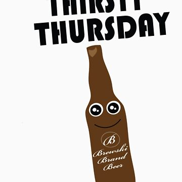 Thirsty Thursday by slyborg