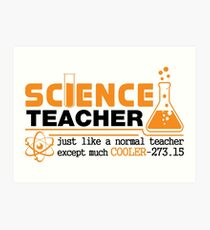 Science Teacher Witty Saying Art Print