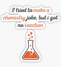 Chemistry Funny Saying Sticker