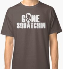GONE SQUATCHIN' - Bigfoot Shirt Classic T-Shirt