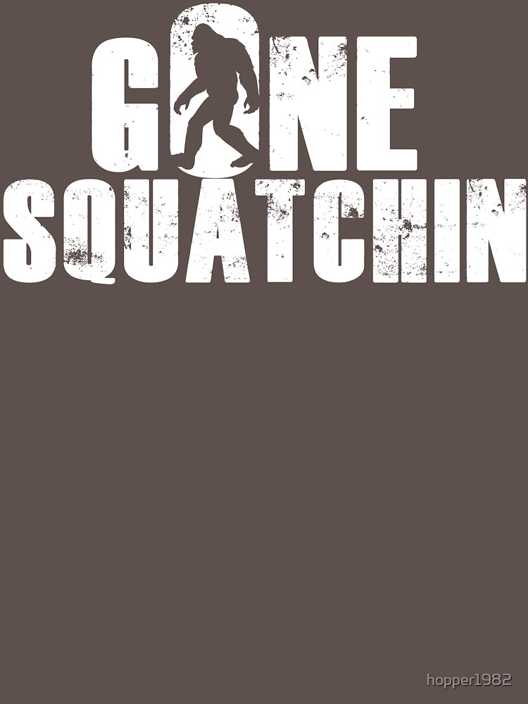 GONE SQUATCHIN' - Bigfoot Shirt | Unisex T-Shirt