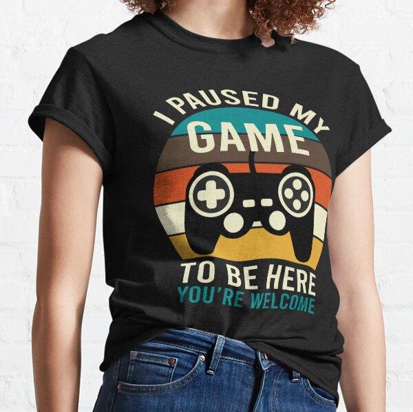 J'ai interrompu mon jeu pour être ici T-shirt classique