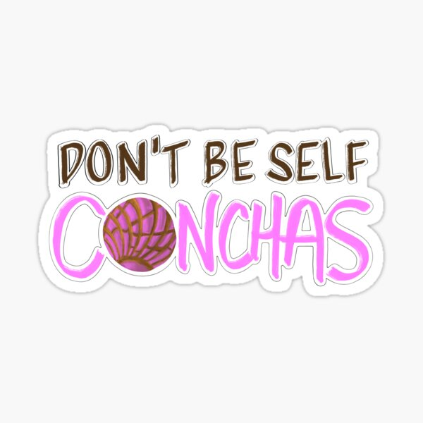 Don't Be Self Conchas Sticker